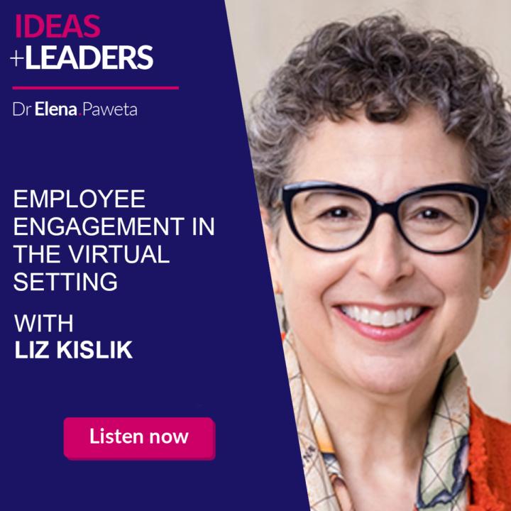 Employee Engagement in the Virtual Setting – Liz Kislik
