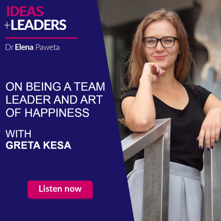 On Being a Team Leader and Art of Happiness – Greta Kesa