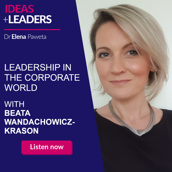 Leadership in the Corporate World: On Courage, Comfort Zone and Networking – Beata Wandachowicz-Krason