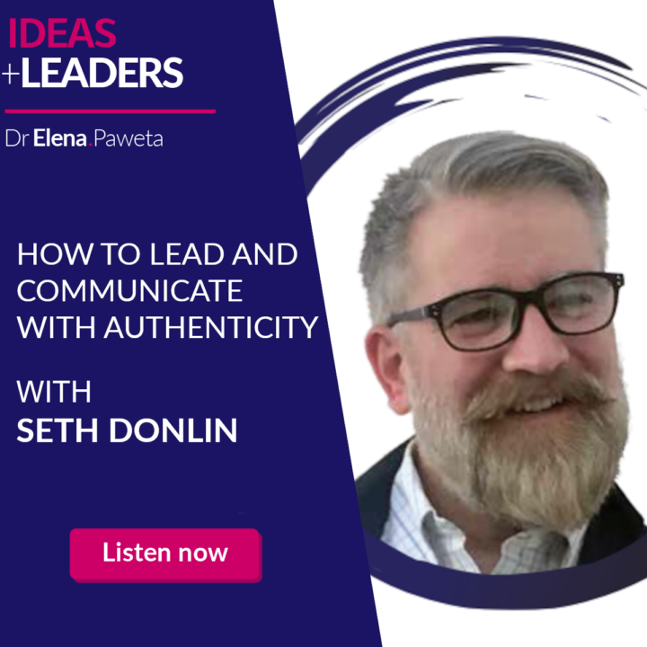 How to Lead and Communicate with Authenticity – Seth Donlin