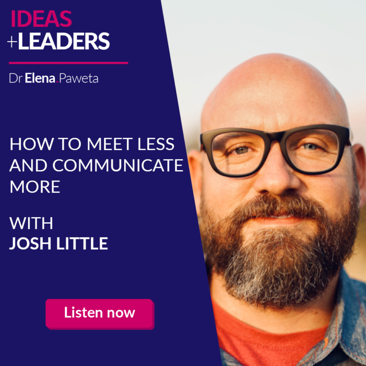 How to Meet Less and Communicate – More Josh Little
