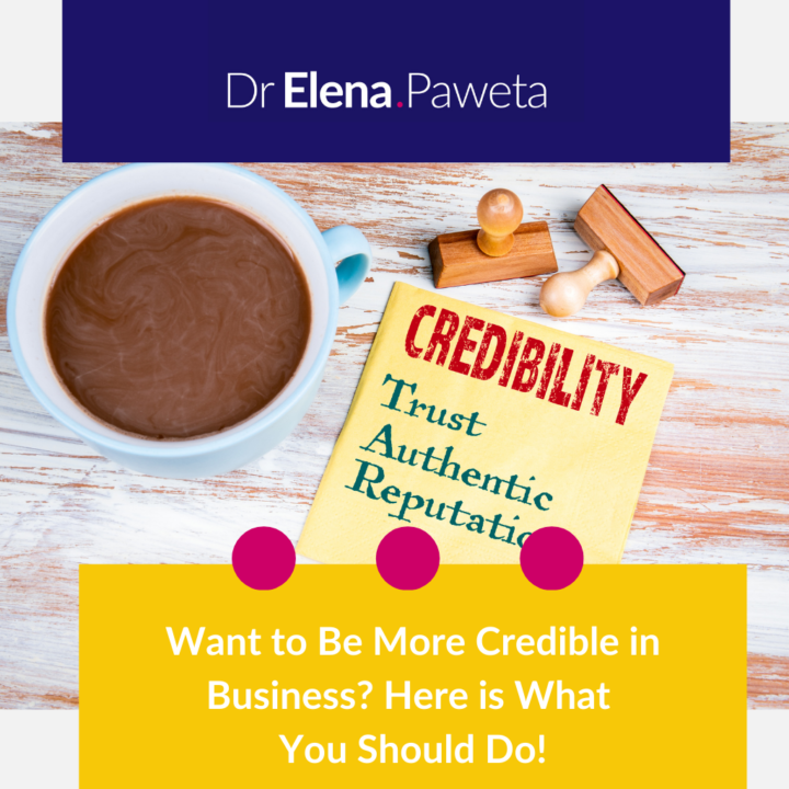 Want to Be More Credible in Business? Here is What You Should Do!