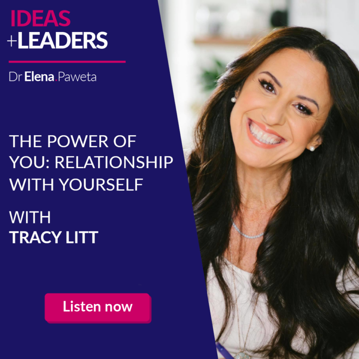 The Power of You: Why your relationship with yourself is your most significant leadership strategy – Tracy Litt